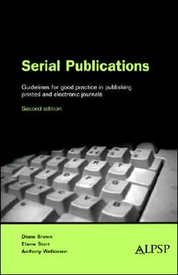 Serial Publications: Guidelines for Good Practice in Publishing Journals and Other Serial Publications