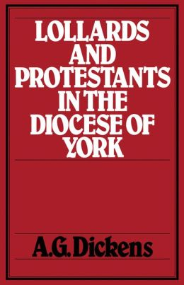 Lollards And Protestants In The Diocese Of York