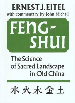 Feng Shui: Science of Sacred Landscape in Old China