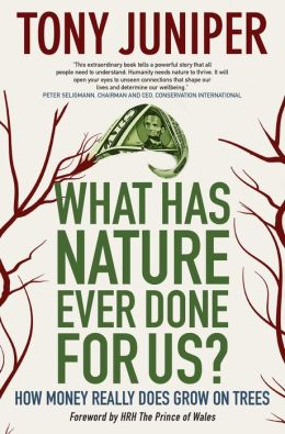 What Has Nature Ever Done for Us?: How Money Really Does Grow on Trees