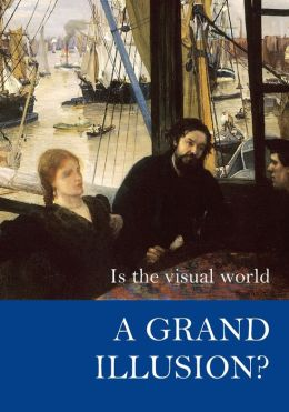 Is the Visual World a Grand Illusion?