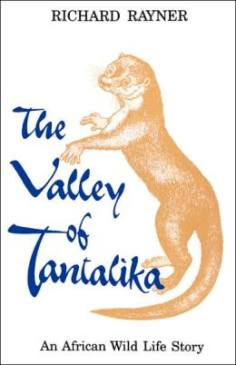 The Valley Of Tantalika. An African Wild Life Story