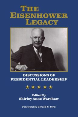 The Eisenhower Legacy: Discussions of Presidential Leadership