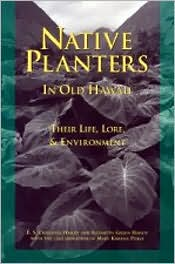 Native Planters in Old Hawaii: Their Life, Lore, and Environment