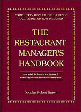 The Restaurant Managers Handbook: How to Set Up, Operate and Manage a Finacially Successful Food Service Operation