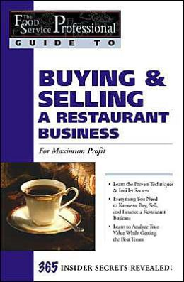 Buying and Selling a Restaurant Business: For Maximum Profit (The Food Service Professional Guide To Series 2)