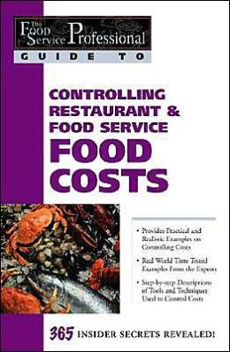 Controlling Restaurant and Food Service Food Costs (The Food Service Professional Guide To Series 6)