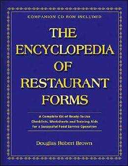 The Encyclopedia of Restaurant Forms: A Complete Kit of Ready-to-Use Checklists, Training Aids, Procedures, Checklists, and. . .