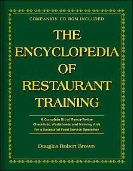 The Encyclopedia of Restaurant Training: A Complete Ready-to-Use Training Program for All Positions in the Food Service Industry