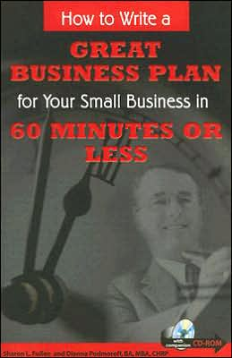 How to Write a Great Business Plan for Your Small Business in 60 Minutes or Less [With CDROM]