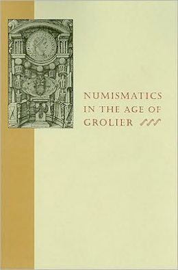Numismatics in the Age of Grolier