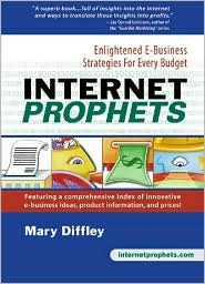 Internet Prophets: Enlightened E-Business Strategies for Every Budget