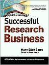 Building & Running a Successful Research Business: A Guide for the Independent Professional
