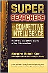 Super Searches on Competitive Intellignce (The Super Searchers Series)