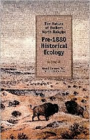 Nature of Eastern North Dakota: Pre-1880 Historical Ecology