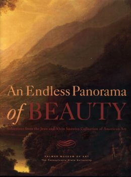 An Endless Panorama of Beauty: Selections from the Jean and Alvin Snowiss Collection of American Art