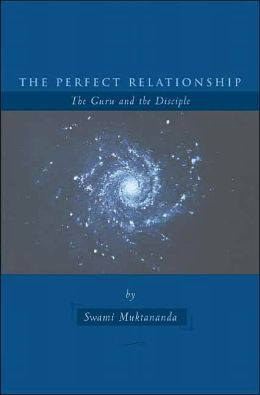 Perfect Relationship: The Guru and the Disciple
