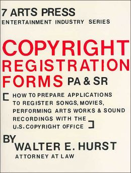 Copyright Registration Forms PA and SR (The Entertainment Industry Series, V16): How to Prepare Applications to Register Songs, Movies, Performing Arts Works & Sound Recordings with the U.S. Copyright Office