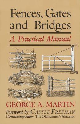 Fences, Gates & Bridges: A Practical Manual