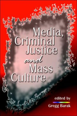 Media, Criminal Justice and Mass Culture