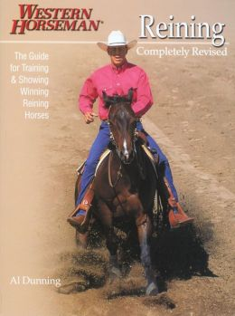 Reining: The Guide for Training and Showing Winning Reining Horses