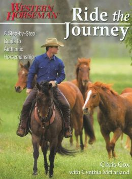 Ride the Journey: A Step-by-Step Guide to Authentic Horsemanship