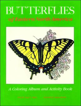 Butterflies of Eastern North America: A Coloring Album and Activity Book