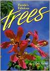 Florida's Fabulous Trees: Their Stories