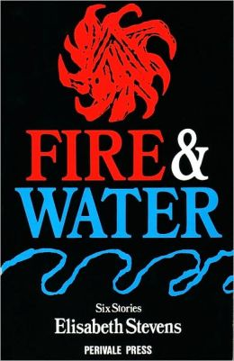 Fire and Water: Six Stories