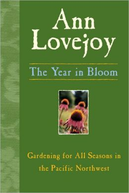 Year in Bloom: Gardening for All Seasons in the Pacific Northwest
