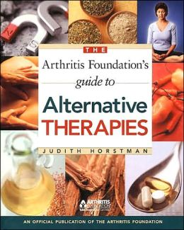 The Arthritis Foundation's Guide to Alternative Therapies