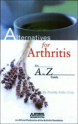 Alternatives for Arthritis: An A to Z Guide