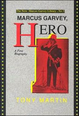 Marcus Garvey, Hero : A First Biography