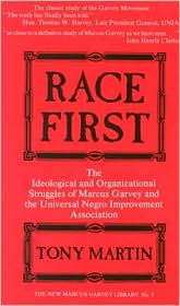 Race First: The Ideological and Organizational Struggles of Marcus Garvey and the Universal Negro Improvement Association
