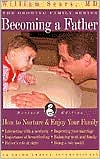 Becoming a Father: How to Nurture & Enjoy Your Family (The Growing Family Series)
