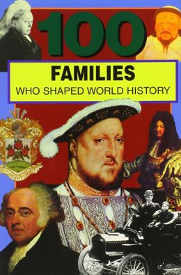 100 Families Who Shaped World History