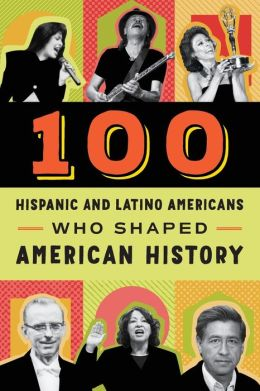 100 Hispanic Americans Who Shaped American History