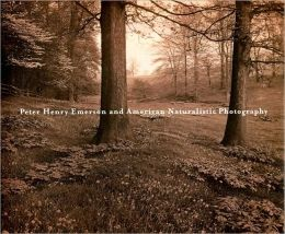 Peter Henry Emerson and American Naturalistic Photography