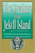 Creature from Jekyll Island: A Second Look at the Federal Reserve