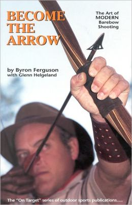 Become the Arrow: The Art of Modern Barebow Shooting