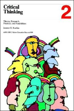 critical thinking theory and practice Critical thinking/clinical reasoning for the newly critical thinking nursing practice: self-regulated learning theory.