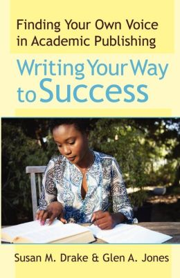 Writing Your Way to Success: Finding Your Own Voice in Academic Publishing