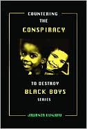 Countering the Conspiracy to Destroy Black Boys, Volume II