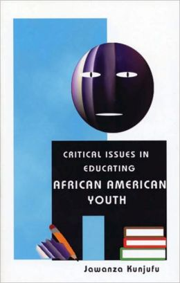 Critical Issues in Educating African American Youth: A Talk with Jawanza