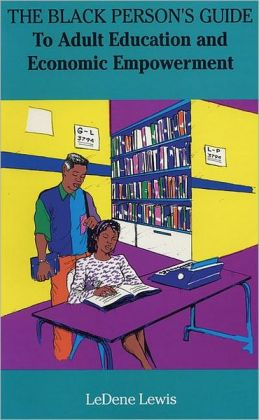 Black Person's Guide: To Adult Education and Economic Empowerment