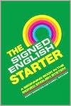 The Signed English Starter, Grades Preschool-6