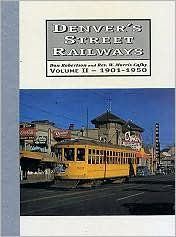 Denver's Street Railways, 1900-1950 (Volume 2)