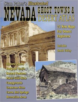 Nevada Ghost Towns and Mining Camps: An Illustrated Atlas