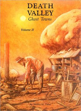 Death Valley Ghost Towns Volume II