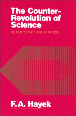 Counter-Revolution of Science: Studies on the Abuse of Reason